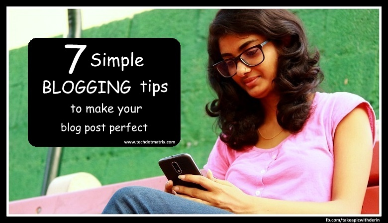 7 simple blogging tips to make your blog post perfect