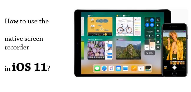 native screen recorder in iOS 11
