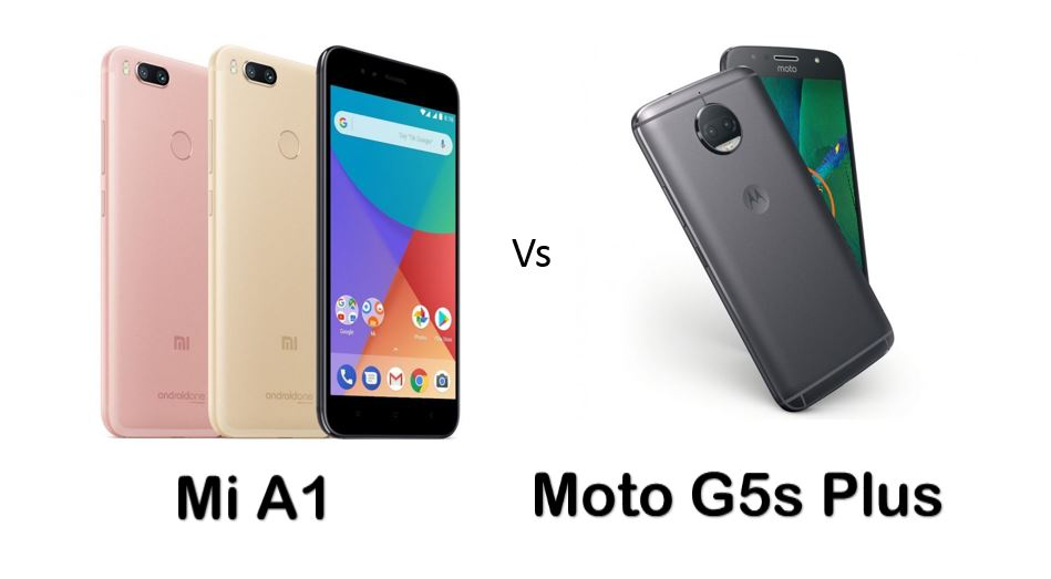 Mi A1 Vs Moto G5s Plus