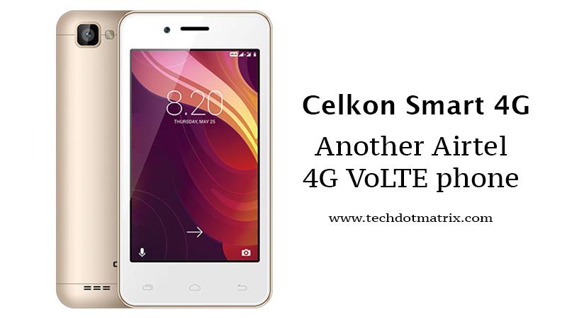 celkon smart 4g airtel 4g volte smartphone