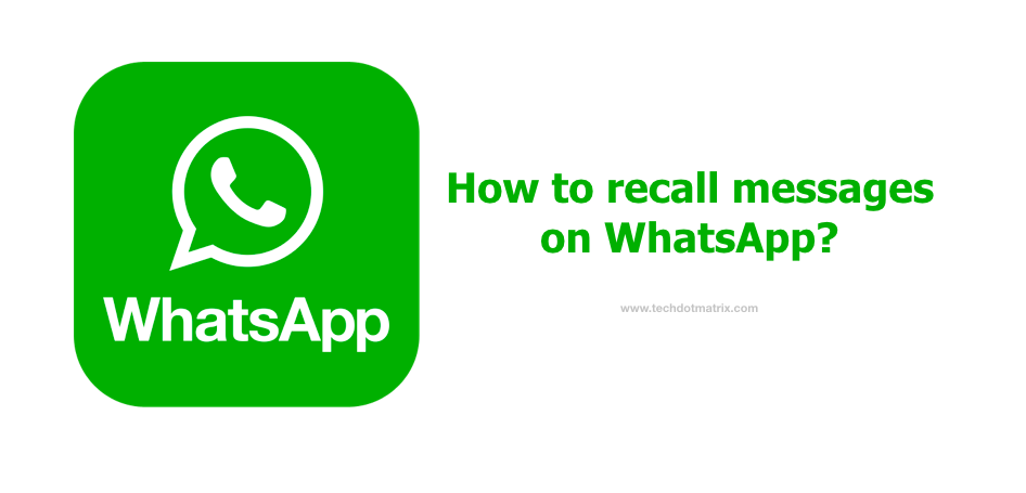 how to recall messages on whatsapp