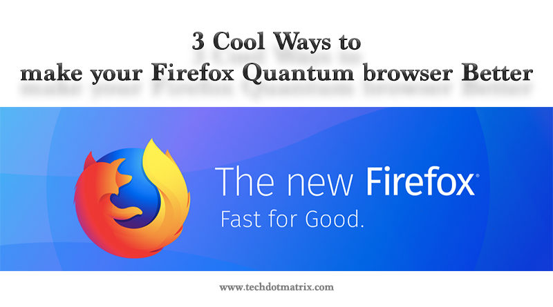 3 cool ways to make your firefox quantum browser better