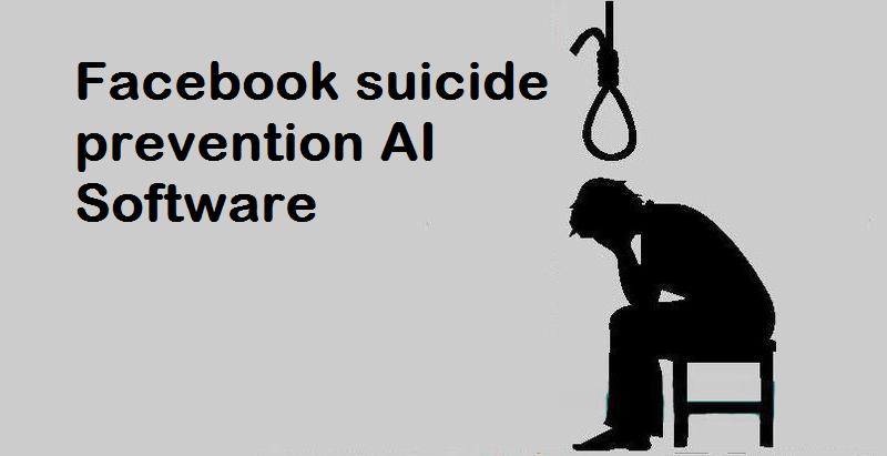 Facebook Suicide Prevention AI software