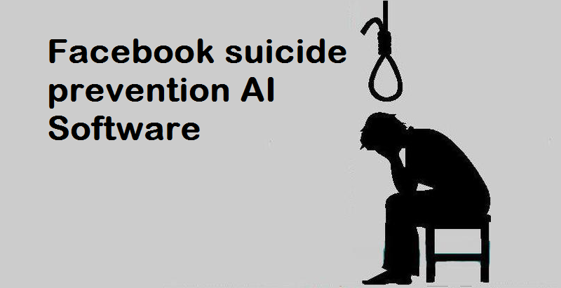 Facebook Suicide Prevention AI software