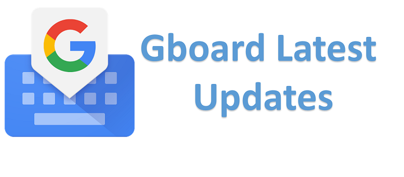 Gboard latest updates
