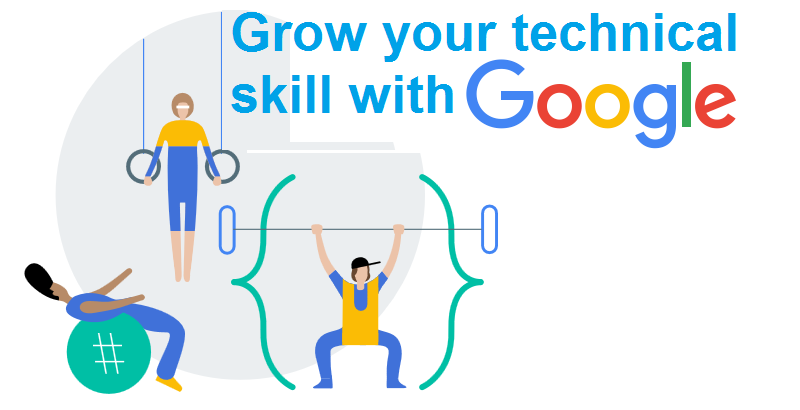 Grow your technical skills with Google