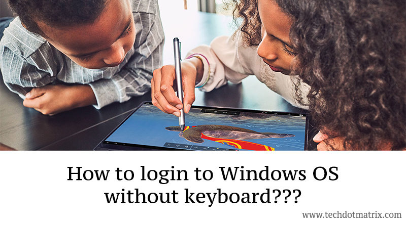 how to login to windows OS without keyboard