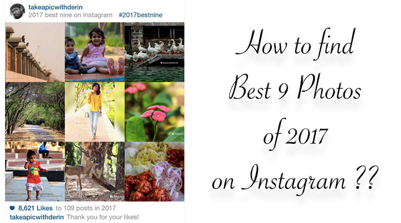 how to find best 9 photos of 2017 on instagram