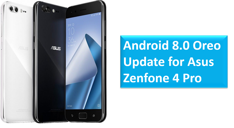 Android 8.0 Oreo update for Asus Zenfone 4 Pro