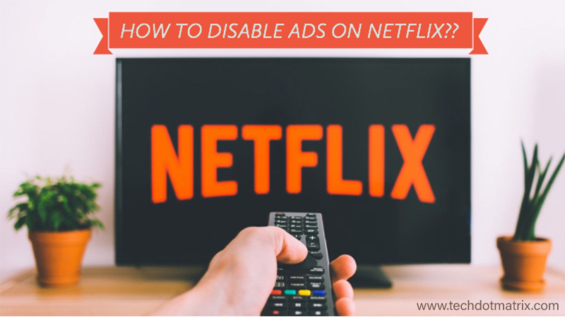how to disable ads on netflix