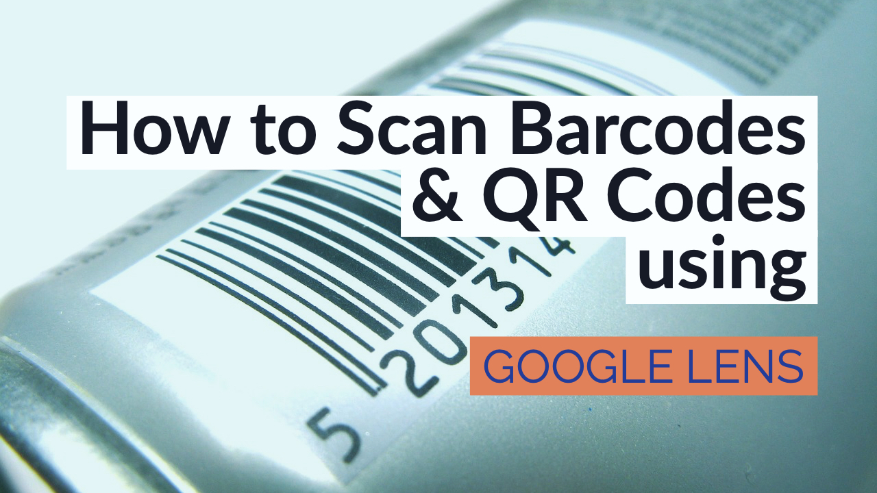 How to scan barcodes and qr codes using google lens