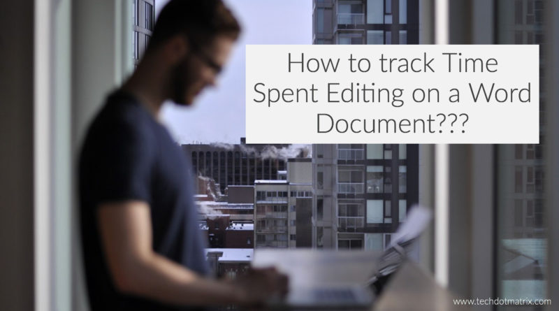 time spent to edit a word document