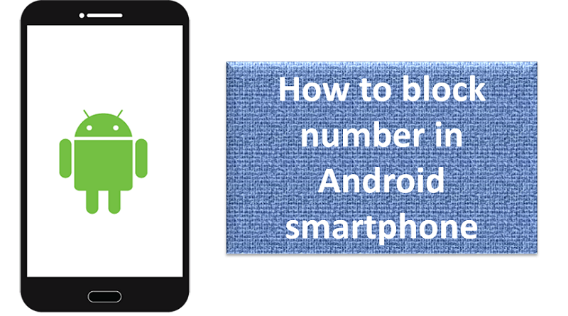How to block number in Android smartphone