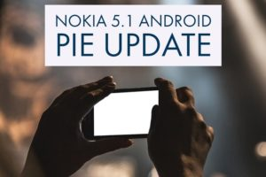 Nokia 5.1 Android Pie update