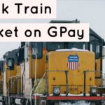 Book train ticket on GPay