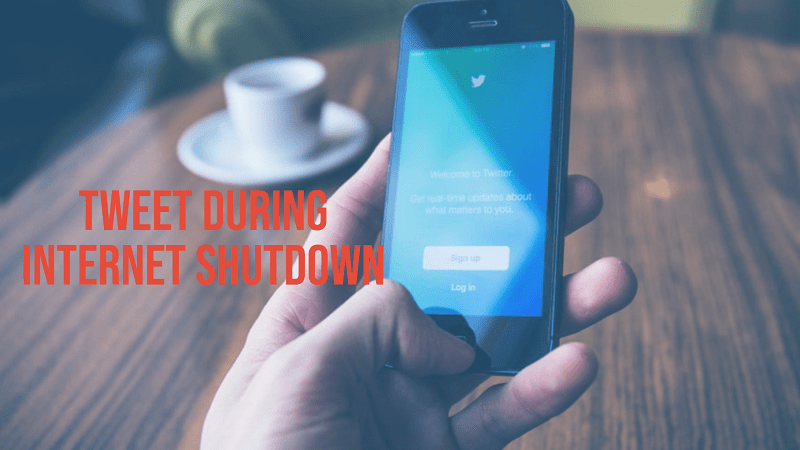 Tweet During Internet Shutdown