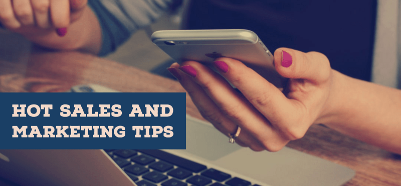 Hot Sales and Marketing Tips