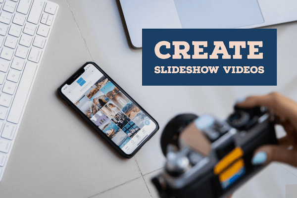 How to create the best slideshow videos