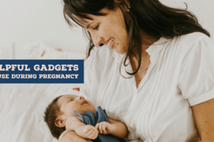 Helpful Gadgets to Use during Pregnancy