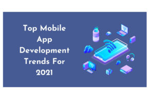 top Mobile App Development trend