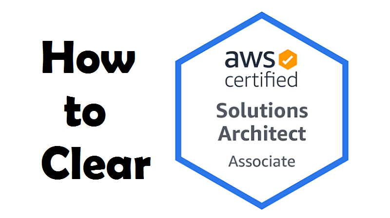 How to clear AWS Solution Architect Associate Exam 2020