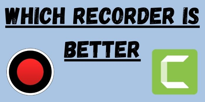 Which is better Bandicam or Camtasia